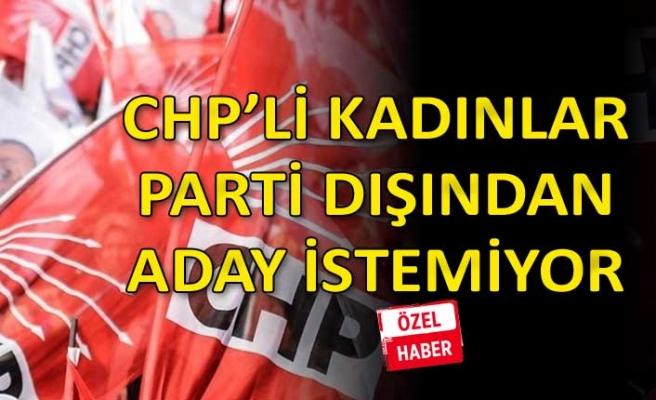 CHP'li kadınlar, parti dışı isimlere soğuk bakıyor