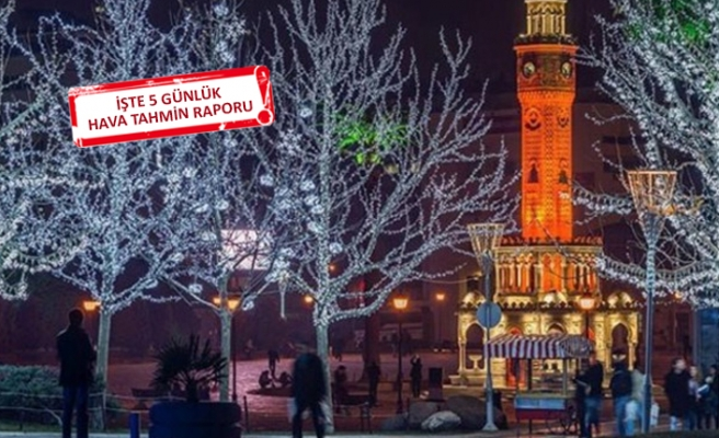 Yeni yılın ilk haftasında İzmir'de hava nasıl olacak?