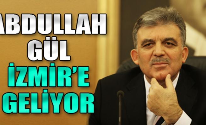 Abdullah Gül, İzmir'e Geliyor