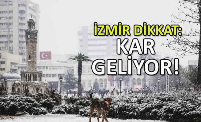 İzmir dikkat: Kar geliyor!