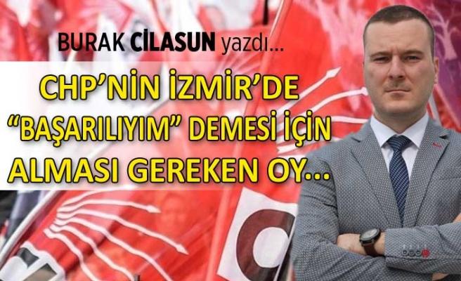 """""""CHP'nin İzmir'de 'başarılıyım' demesi için alması gereken oy..."""""""
