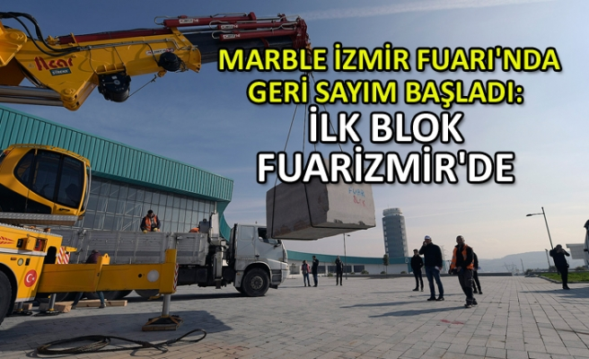 MARBLE İzmir Fuarı'nda geri sayım başladı: İlk blok Fuarizmir'de