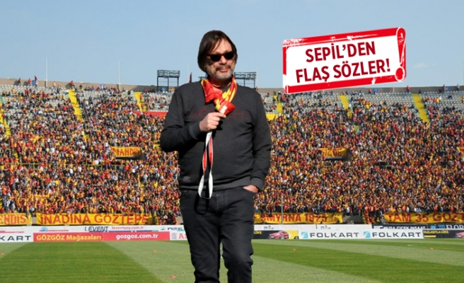 Başkan Sepil: Futbolcumuz asla seyirciye harekette bulunamaz!