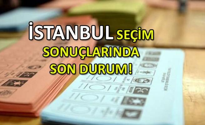 İstanbul seçim sonuçlarında son durum! (16:00)