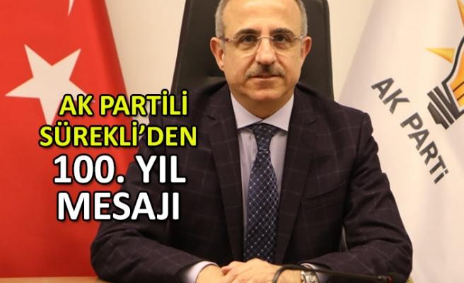 AK Partili Sürekli'den 100. yıl mesajı