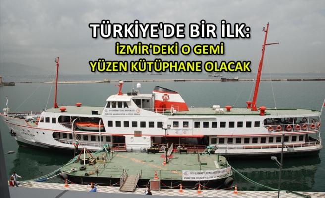 Türkiye'de bir ilk: İzmir'deki o gemi yüzen kütüphane olacak