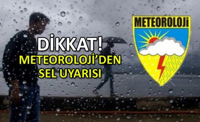 Meteoroloji'den son dakika sel uyarısı