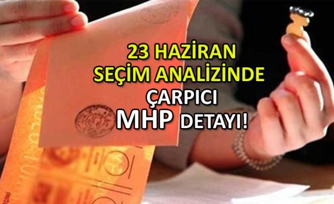 23 Haziran seçim analizinde çarpıcı MHP detayı