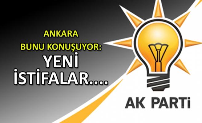 Ankara bunu konuşuyor: Yeni istifalar...