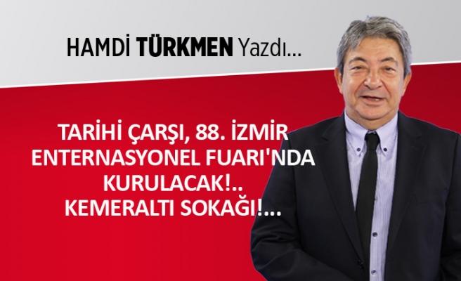 Tarihi Çarşı, 88. İzmir Enternasyonel Fuarı'nda kurulacak: Kemeraltı Sokağı