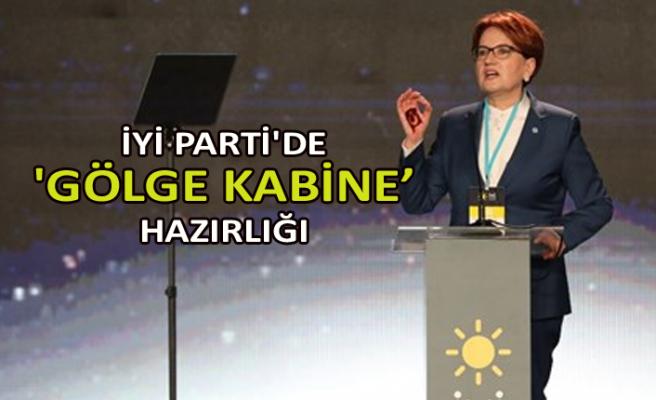 İYİ Parti'de 'Gölge Kabine' hazırlığı