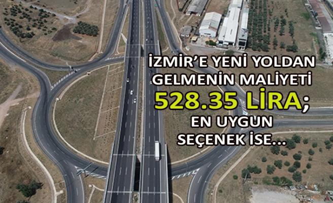 İzmir'e yeni yoldan gelmenin maliyeti 528.35 lira!