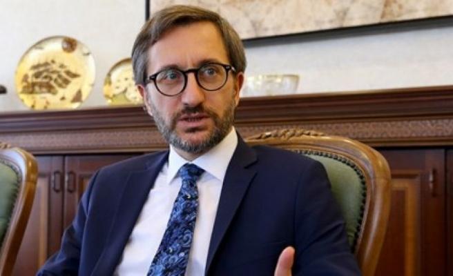 Fahrettin Altun: Türkiye bir dakika bile bekleyemez