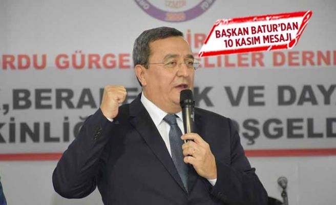 Başkan Batur'dan 10 Kasım mesajı