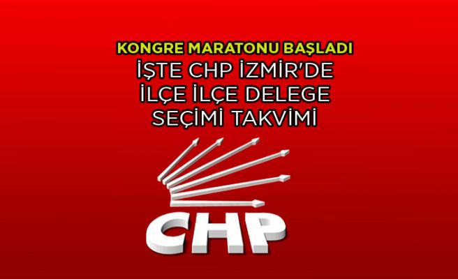İşte CHP İzmir'de ilçe ilçe delege seçimi takvimi