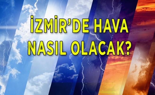 Pazar günü İzmir'de hava nasıl olacak?