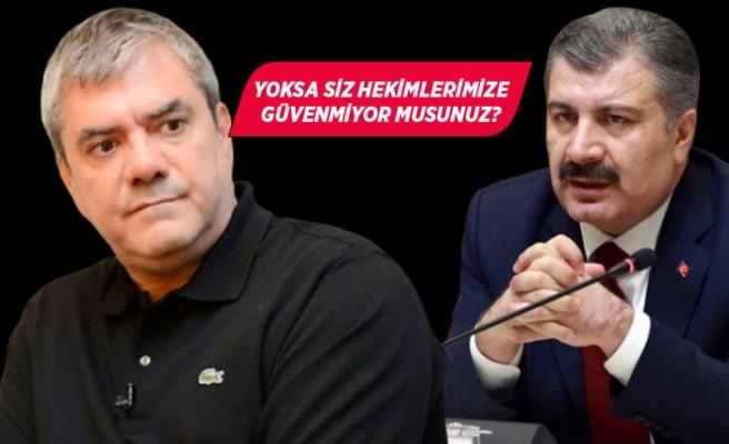 Yılmaz Özdil, Sağlık Bakanı Fahrettin Koca'ya sordu