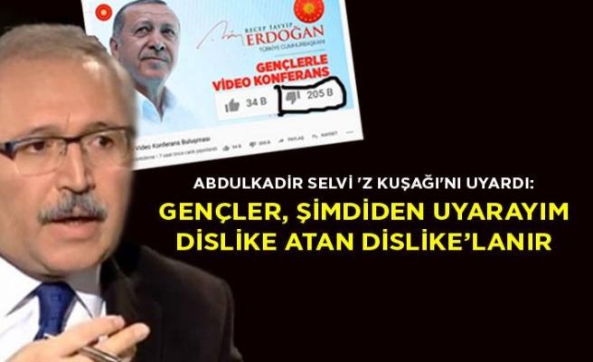 Abdulkadir Selvi 'Z kuşağı'nı uyardı: Gençler, şimdiden uyarayım dislike atan dislike'lanır