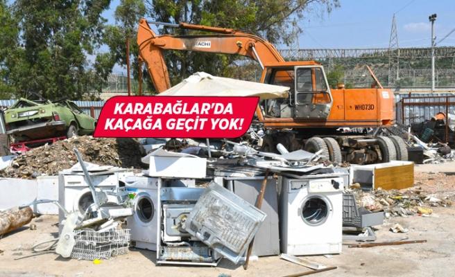 Karabağlar'da izinsiz atık depolayanlara geçit yok