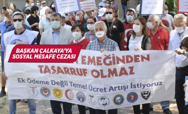 Başkan Fatma Çalkaya'ya sosyal mesafe cezası
