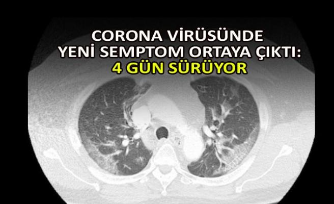 Corona virüsünde yeni semptom ortaya çıktı: 4 gün sürüyor