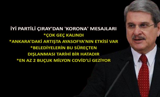 İYİ Partili Çıray'dan 'korona' mesajları