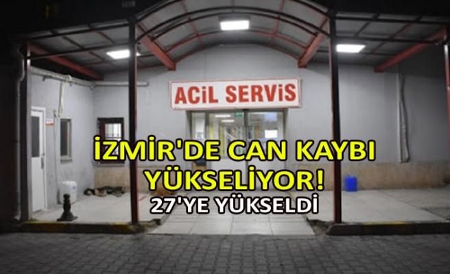İzmir'de can kaybı yükseliyor