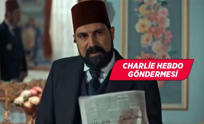Payitaht Abdülhamid'de Charlie Hebdo göndermesi!