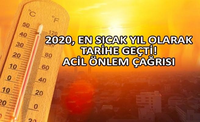 2020, en sıcak yıl olarak tarihe geçti! Acil önlem çağrısı