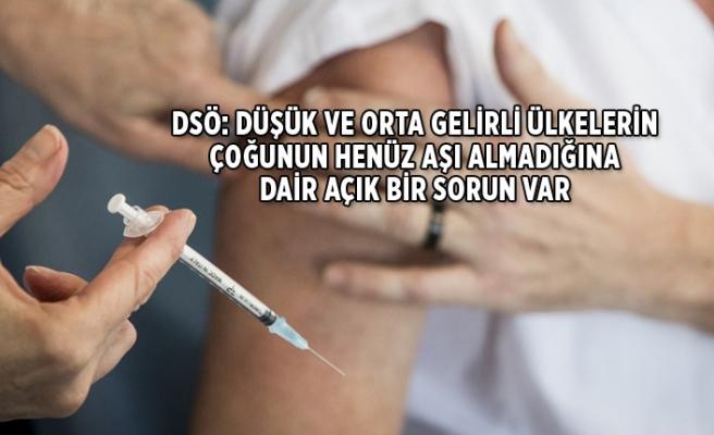 DSÖ: 42 ülkede aşı başladı ama...
