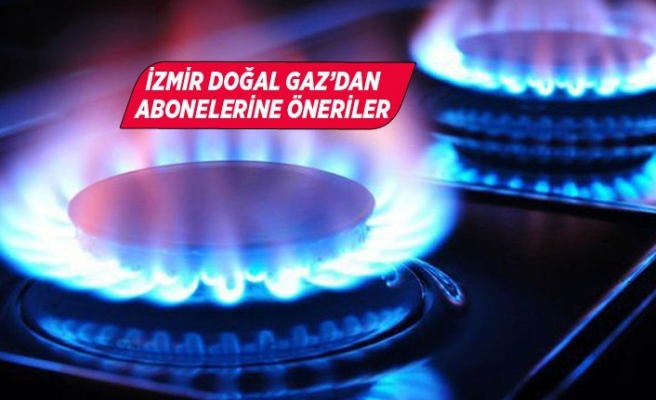 İzmir Doğal Gaz'dan doğal gazın verimli kullanımı için öneriler