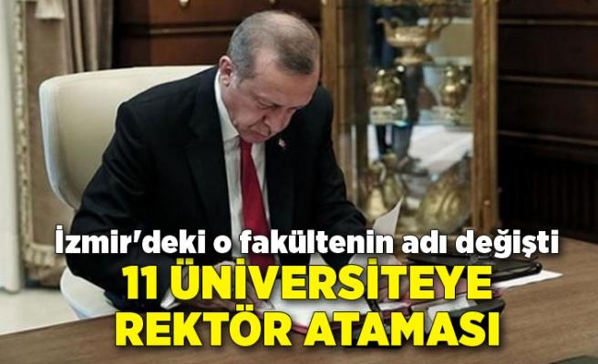 11 üniversiteye rektör ataması: İzmir'deki o fakültenin adı değişti