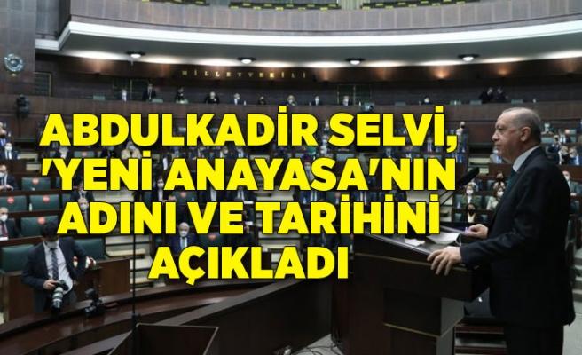 Abdulkadir Selvi, 'yeni anayasa'nın adını ve tarihini açıkladı