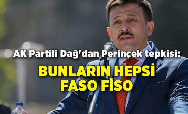 AK Partili Dağ'dan Perinçek tepkisi: Bunların hepsi faso fiso