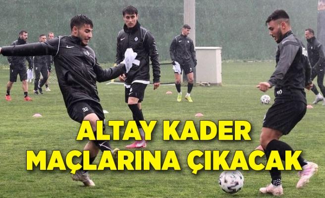 Altay kader maçlarına çıkacak