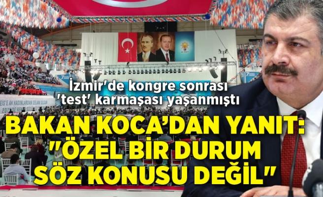Bakan Koca'dan AK Parti İzmir İl Kongresi'ndeki 'test' iddialarına yanıt