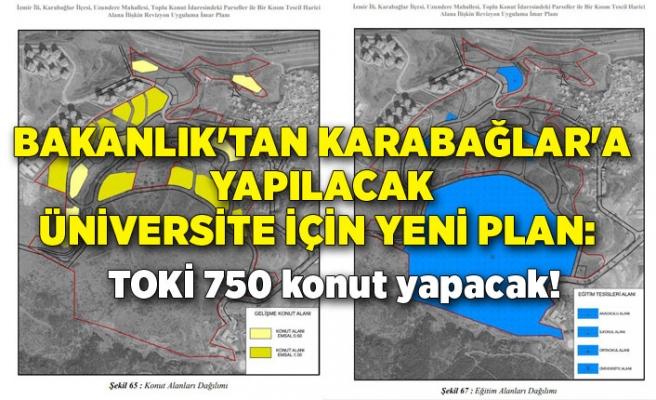 Bakanlık'tan Karabağlar'a yapılacak üniversite için yeni plan: TOKİ 750 konut yapacak!