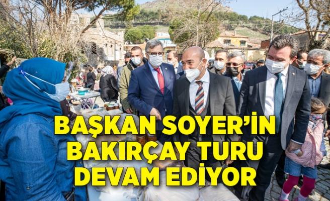 Başkan Soyer'in Bakırçay turu devam ediyor