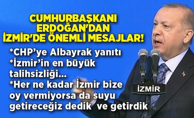 Cumhurbaşkanı Erdoğan'dan İzmir'de önemli mesajlar!