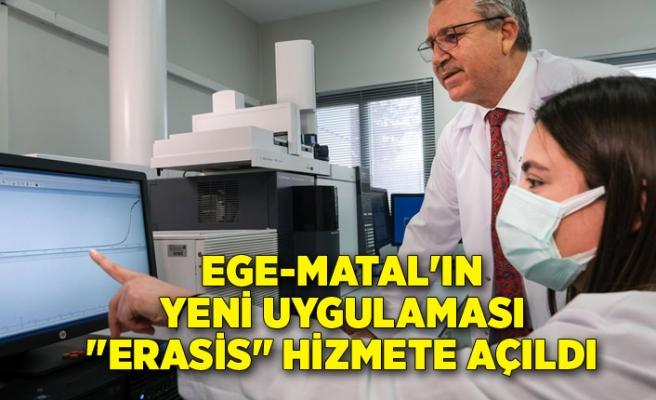 """EGE-MATAL'ın yeni uygulaması """"Erasis"""" hizmete açıldı"""