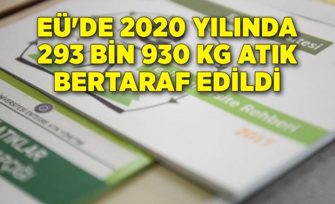 EÜ'de 2020 yılında 293 bin 930 kg atık bertaraf edildi