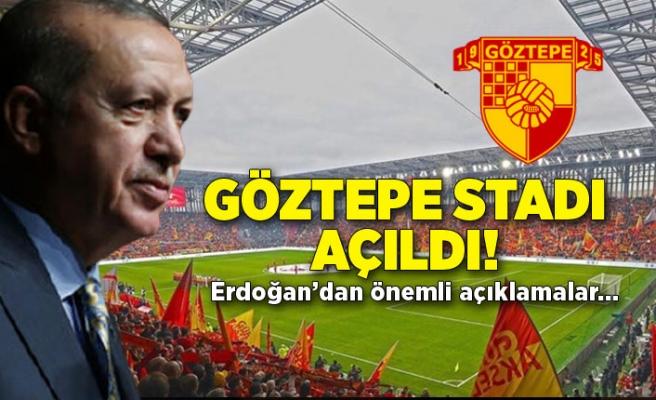 Göztepe Stadı Açılış Töreni'nde önemli açıklamalar