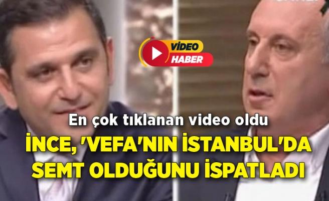 İnce, 'vefa'nın İstanbul'da semt olduğunu ispatladı