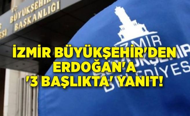 İzmir Büyükşehir'den Erdoğan'a '3 başlıkta' yanıt!