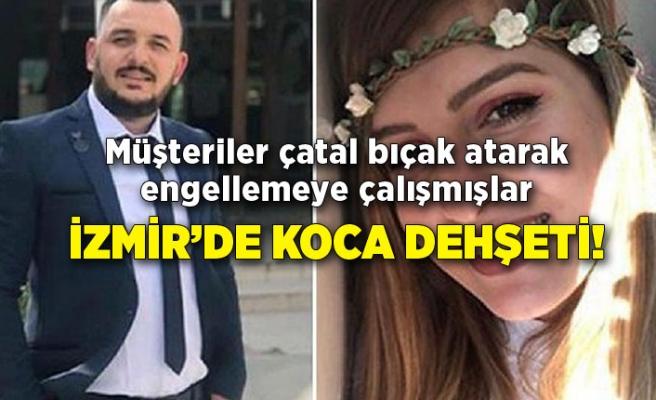 İzmir'de koca dehşeti!