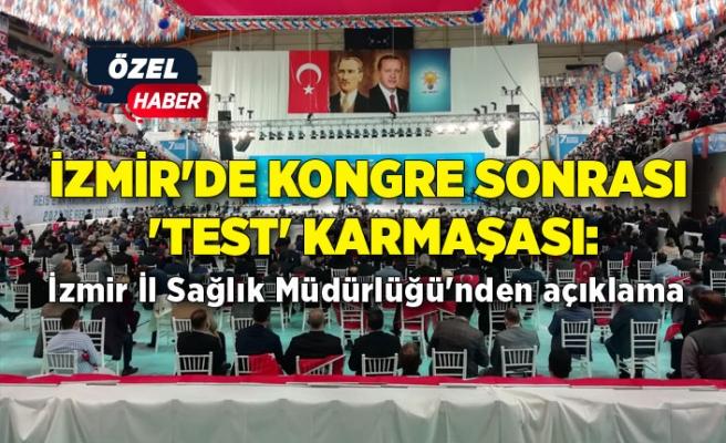İzmir'de kongre sonrası 'test' karmaşası: İl Sağlık Müdürlüğü'nden açıklama