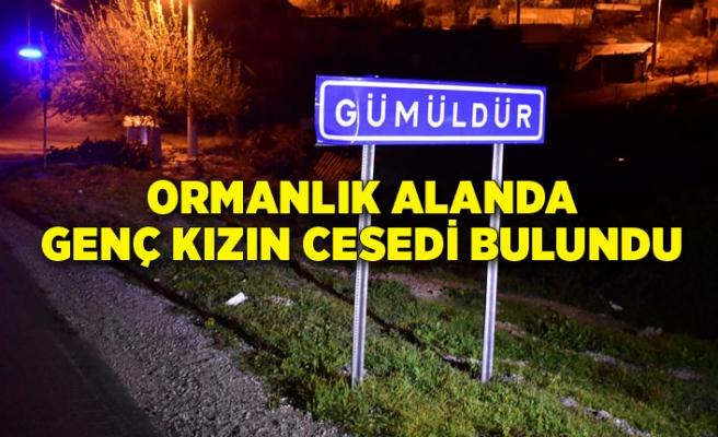 İzmir'de ormanlık alanda battaniyeye sarılı genç kız cesedi bulundu