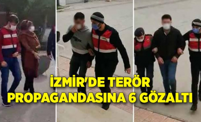 İzmir'de terör propagandasına 6 gözaltı