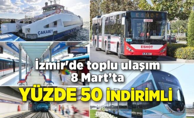 İzmir'de toplu ulaşım 8 Mart'ta yüzde 50 indirimli