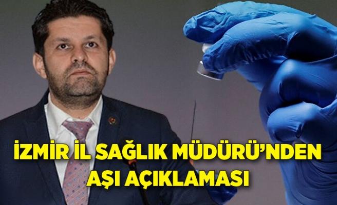 İzmir İl Sağlık Müdürü'nden aşı açıklaması